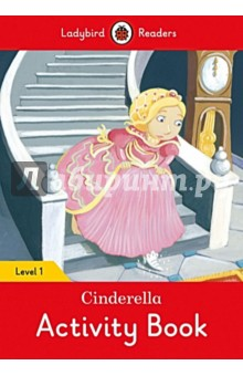 Cinderella Activity Book. Level 1 doctor panda activity book ladybird readers starter level b