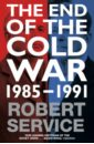 Service Robert End of the Cold War. 1985 - 1991