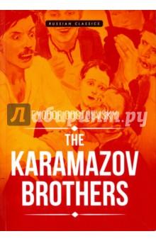 The Karamazov Brothers dostoevskyf the brothers karamazov