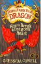 лучшая цена Cowell Cressida How to Break a Dragon's Heart. Book 8
