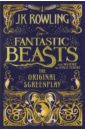 Rowling Joanne Fantastic Beasts and Where to Find Them. The Original Screenplay fantastic beasts and where to find them magical movie handbook