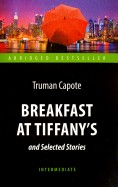 Breakfast at Tiffany's and Selected Stories