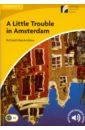 A Little Trouble in Amsterdam. Level 2. Elementary/Lower-intermediate