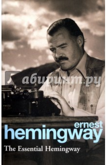 The Essential Hemingway thomas best of the west 4 new short stories from the wide side of the missouri cloth