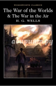 The War of the Worlds and the War in the Air wells h g the war of the worlds война миров роман на англ яз
