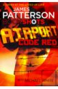 Airport: Code Red, Patterson James,White Michael