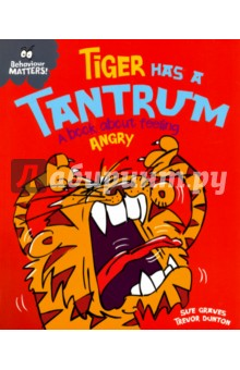 Tiger Has a Tantrum. A Book about Feeling Angry rakesh kumar pharmacology and behaviour of rhesus monkey macaca mulatta