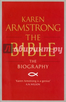 The Bible. The Biography, Armstrong Karen, ISBN 9781782396406, Canongate , 978-1-7823-9640-6, 978-1-782-39640-6, 978-1-78-239640-6 - купить со скидкой
