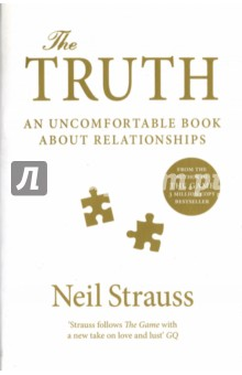 The Truth. An Uncomfortable Book About Relationships, Strauss Neil, ISBN 9781782110972, Canongate , 978-1-7821-1097-2, 978-1-782-11097-2, 978-1-78-211097-2 - купить со скидкой