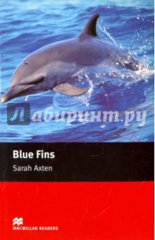 Blue Fins, Axten Sarah, ISBN 9780230035799, Macmillan , 978-0-2300-3579-9, 978-0-230-03579-9, 978-0-23-003579-9 - купить со скидкой