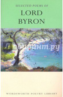 все цены на  The Selected Poems of Lord Byron. Including Don Juan and Other Poems  в интернете
