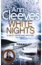 Фото - Cleeves Ann White Nights judith ewell the indictment of a dictator the extradition and trial of marcos perez jimenez