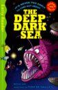 The Deep Dark Sea (Early Reader Non Fiction), de Saulles Tony