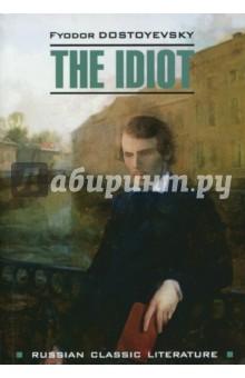 THE IDIOT the idiot