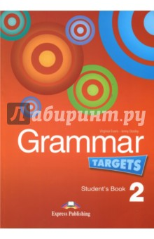 Grammar Targets 2. Student's Book. Учебник english world 2 grammar practice book