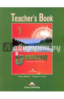Grammarway 3. Teacher's Book. Pre-Intermediate objective key student s book without answers cd rom