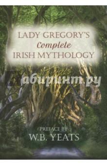 Купить Lady Gregory's Complete. Irish Mythology