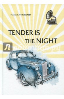Tender is the Night fitzgerald francis scott tender is the night
