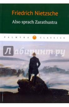 Also sprach Zarathustra ницше ф в also sprach zarathustra так говорил заратустра книга для всех и ни для кого книга для чтения на немецком языке