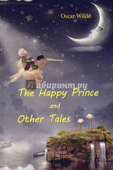 The Happy Prince and Other Tales, Wilde Oscar