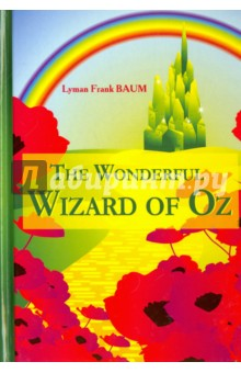 The Wonderful Wizard of Oz баум л ф удивительный волшебник страны оз the wonderful wizard of oz cd 1 й уровень