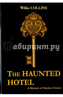 The Haunted Hotel. A Mystery of Modern Venice shakespeare w the merchant of venice книга для чтения