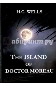 The Island of Doctor Moreau герберт уэллс остров доктора моро книга для чтения на английском языке