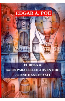 Eureka & The Unparalleled Adventure of One Hans Pfaal the ship of adventure