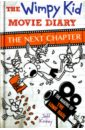 The Wimpy Kid Movie Diary. The Next Chapter, Kinney Jeff