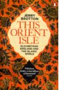 Brotton Jerry This Orient Isle. Elizabethan England & Islamic