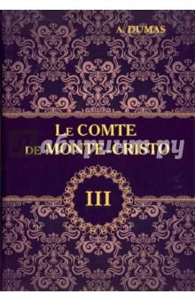 Le Comte de Monte-Cristo. Tome 3 dumas a le comte de monte cristo tome i