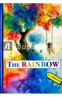 The Rainbow лоуренс дэвид герберт тень в розовом саду рассказы