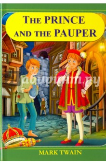 The Prince And The Pauper марк твен the prince and the pauper