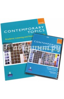 Contemporary Topics Introductory. High Beginner. Academic Listening and Note-Taking Skills (+DVD) promoting academic competence and literacy in school