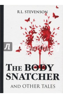 The Body Snatcher and Other Tales роберт стивенсон алмаз раджи сборник