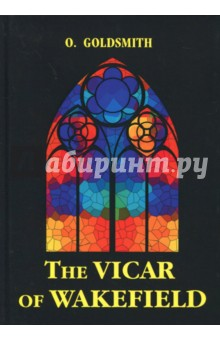 The Vicar of Wakefield the vicar of wakefield a tale by oliver goldsmith