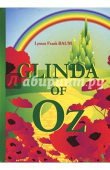 Glinda of Oz баум л ф удивительный волшебник страны оз the wonderful wizard of oz cd 1 й уровень