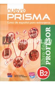 Nuevo Prisma. Nivel B2. Libro del profesor en equipo es 2 curso de espanol de los negocios libro del profesor nivel intermedio 2 cd