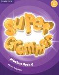 Super Grammar. Practice Book 6