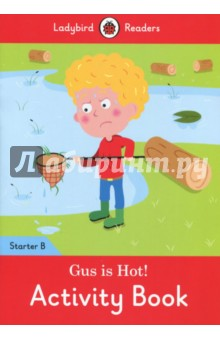 Gus is Hot! Activity Book. Ladybird Readers Starter. Level B doctor panda activity book ladybird readers starter level b