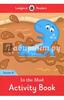 In the Mud Activity Book. Ladybird Readers Starter Level B my snowman activity sticker book