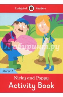 Nicky and Poppy Activity Book. Ladybird Readers Starter Level A beddall f malcolm in the middle krelboyne picnic starter level сd