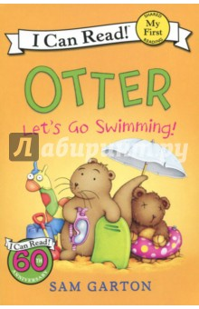 Otter. Let's Go Swimming! My First. Shared Reading zoe s rescue zoo the scruffy sea otter