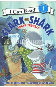 Clark the Shark. Tooth Trouble. Level 1. Beginning Reading clark the shark tooth trouble level 1 beginning reading