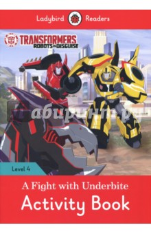 Transformers. A Fight with Underbite. Activity Book. Level 4 transformers маска bumblebee c1331