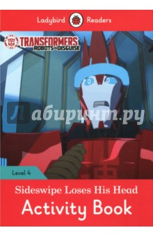 Transformers. Sideswipe Loses His Head. Activity Book. Level 4 transformers a fight with underbite activity book level 4