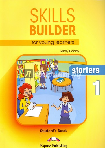 Skills Builder for young learners STARTERS-1 Учебн, Dooley Jenny