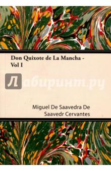 Don Quixote de La Mancha - Vol I de cervantes saavedra miguel две новеллы dos novelas на исп яз