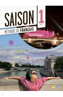 Saison 1. Methode De Francais. A1+ (+CD, DVD)