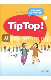 Tip Top! 1. A1.1. Methode de francais